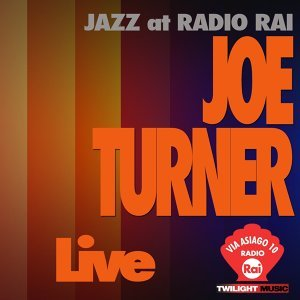 Jazz At Radio Rai: Joe Turner Live - Via Asiago 10