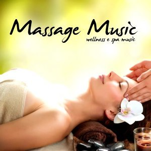 Massage Music - Wellness e Spa Music