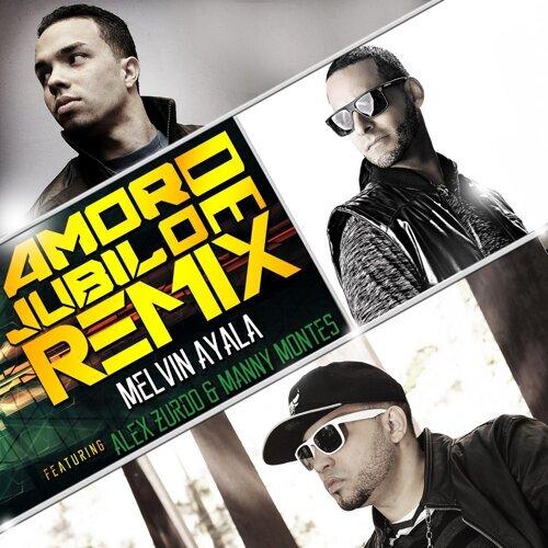 Amor De Jubilo (Remix) [feat. Alex Zurdo & Manny Montes]