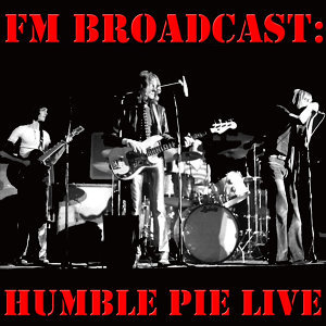 FM Broadcast: Humble Pie Live