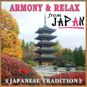 Japanese Tradition. Armony & Relax from Japan
