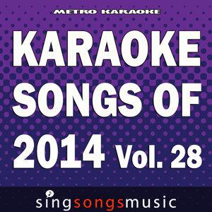 Karaoke Songs of 2014, Vol. 28