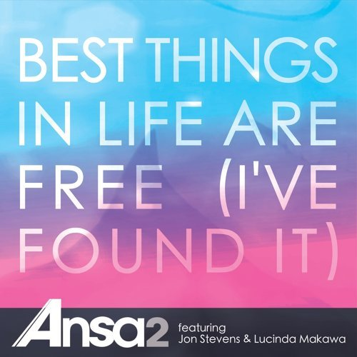 Best Things in Life Are Free (I've Found It)