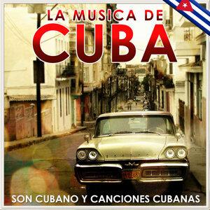 La Música de Cuba. Son Cubano y Canciones Cubanas.