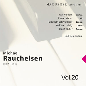 Michael Raucheisen Vol. 20