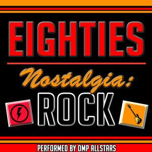 Eighties Nostalgia: Rock