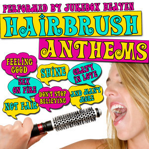 Hairbrush Anthems
