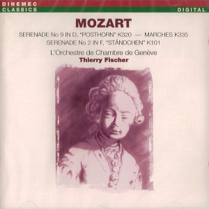 Mozart: Serenade No 9 in D, Posthorn' K320 - Marches K335 - Serenade No 2 in F, 'Standchen' K101