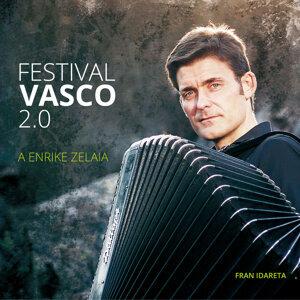 """Festival Vasco 2.0 """" A Enrike Zelaia """""""