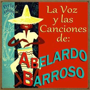 La Voz y las Canciones de Abelardo Barroso