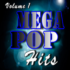 Mega Pop Hits, Vol. 1