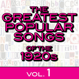 The Greatest Popular Songs of the 1920s, Vol. 1