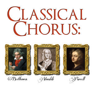 Classical Chorus: Beethoven, Vivaldi & Purcell