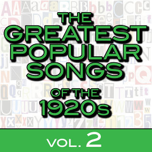 The Greatest Popular Songs of the 1920s, Vol. 2