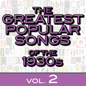 The Greatest Popular Songs of the 1930s, Vol. 2