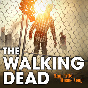"""Main Title Theme Song (From """"The Walking Dead"""")"""