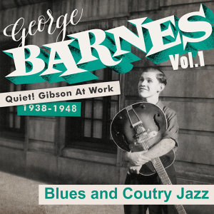 Quiet! Gibson at Work Vol. 1 - 1938/48 - Blues and Country Jazz