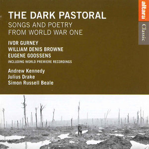 The Dark Pastoral: Songs and Poetry from World War One