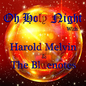 O Holy Night with Harold Melvin & The Bluenotes