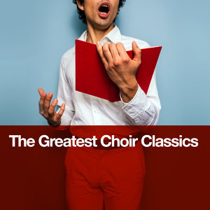 The Greatest Choir Classics
