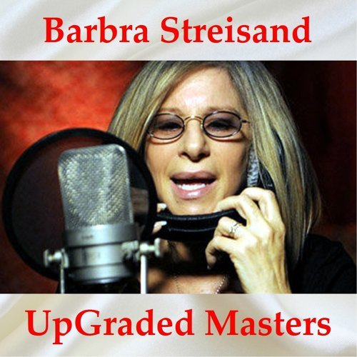 Barbra Streisand UpGraded Masters