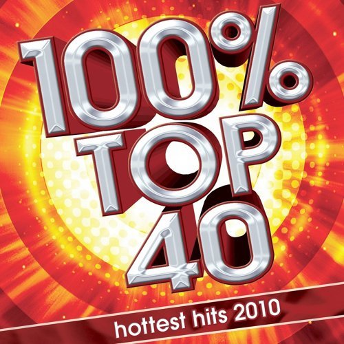 100% Top 40 Hits 2010