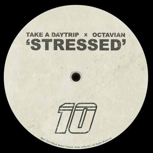Stressed-Lyrics-Take a Daytrip, Octavian-KKBOX