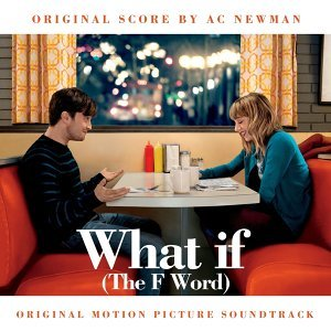What If (The F Word) - Original Motion Picture Soundtrack