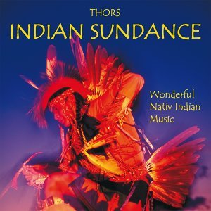 Indian Sundance - Wonderful Nativ Indian Music