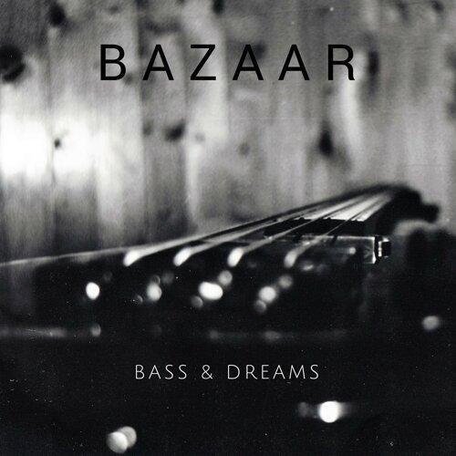Bass & Dreams