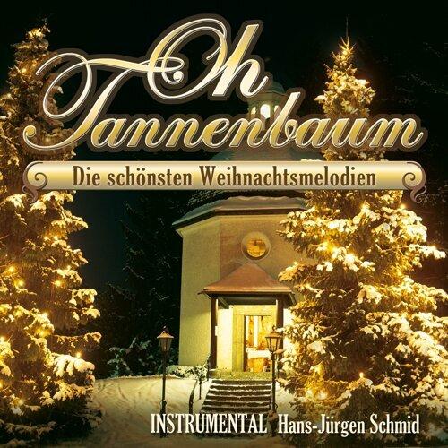 Weihnachtslieder Oh Tannenbaum.Hans Jürgen Schmid Oh Tannenbaum Die Schönsten