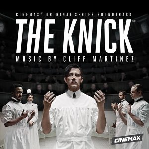 The Knick - Original Series Soundtrack