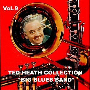 Ted Heath Collection, Vol. 9: Big Blues Band