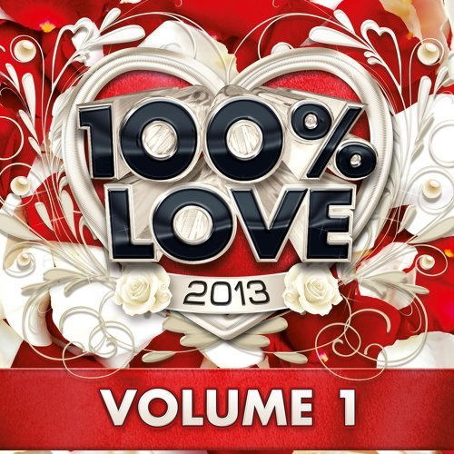 100% Love 2013, Vol. 1
