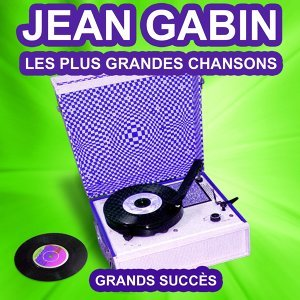 Jean Gabin chante ses grands succès - Les plus grandes chansons de l'époque