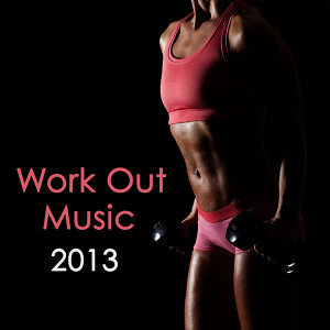 Work Out Music 2013