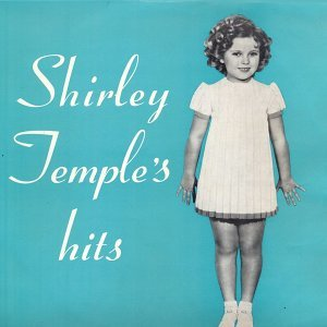 Shirley Temple's Hits (Remastered)
