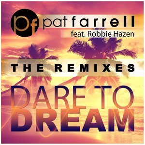Dare to Dream (The Remixes)