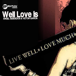 Well Love Is