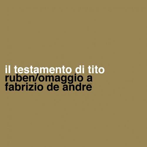 Il testamento di Tito - Omaggio a Fabrizio De Andrè