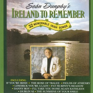 Ireland to Remember - 32 Memorable Irish Songs