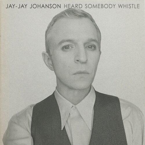 Heard Somebody Whistle