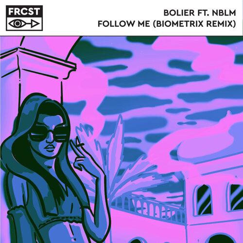 Follow Me (Biometrix Remix)