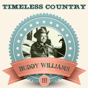 Timeless Country: Buddy Williams, Vol. 3