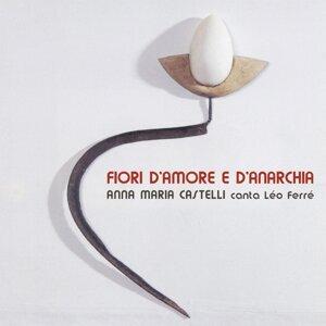 Anna Maria Castelli canta Léo Ferré: fiori d'amore e d'anarchia
