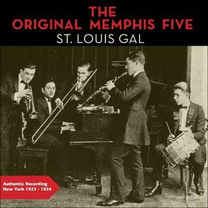 St. Louis Gal - Authentic Recordings New York 1923 -1924