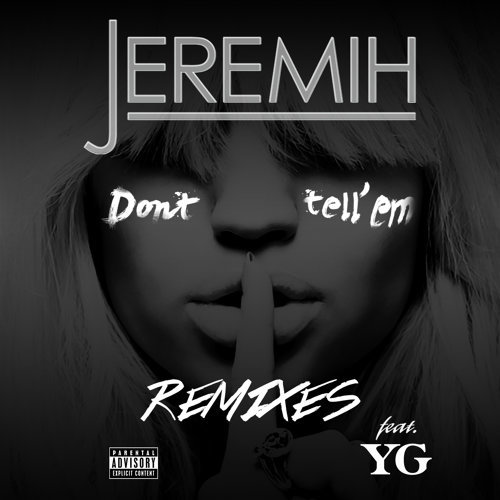 Don't Tell 'Em - Remixes