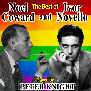 The Best of Noel Coward and Ivor Novello Played by Peter Knight