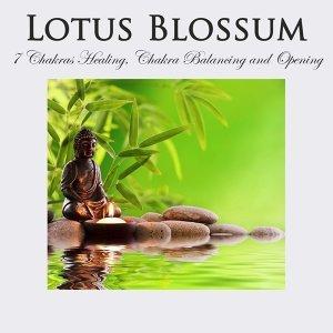 Lotus Blossom: 7 Chakras Healing, Chakra Balancing and Opening