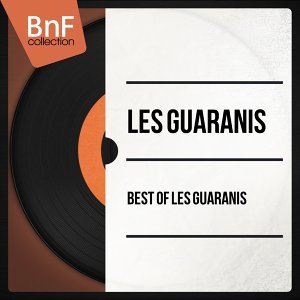 Best of Les Guaranis - Mono Version
